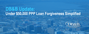 Under $50,000 PPP Loan Forgiveness Simplified