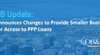 SBA Announces Changes to Provide Smaller Businesses Greater Access to PPP Loans